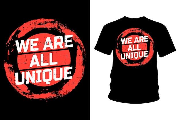 Мы все - уникальный дизайн типографии футболки с лозунгом Premium векторы