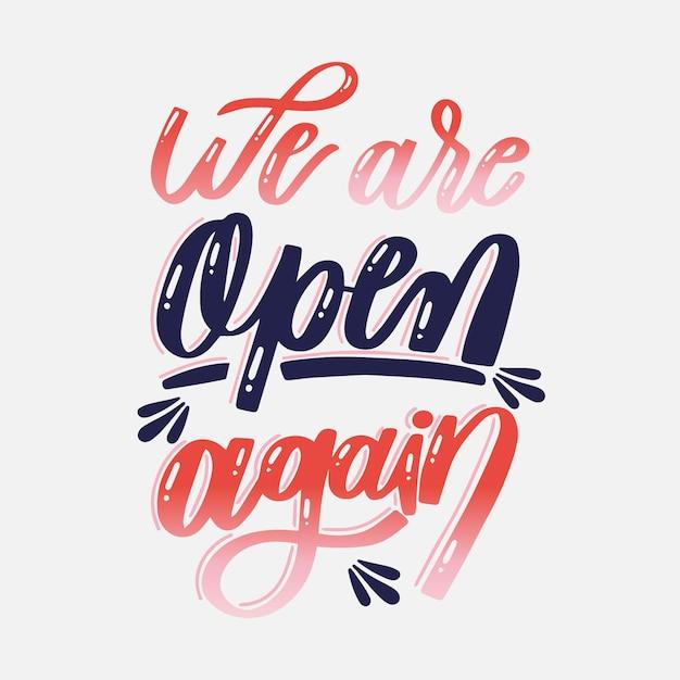 We are open again lettering Premium Vector