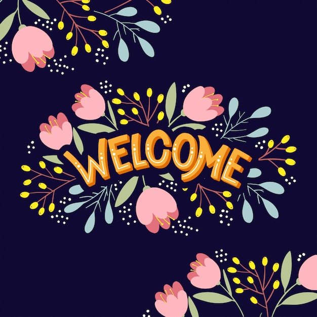 Welcome lettering with bright flowers Premium Vector