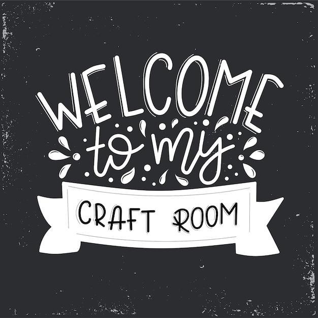 Добро пожаловать в мою ремесленную комнату надписи, мотивационная цитата Premium векторы