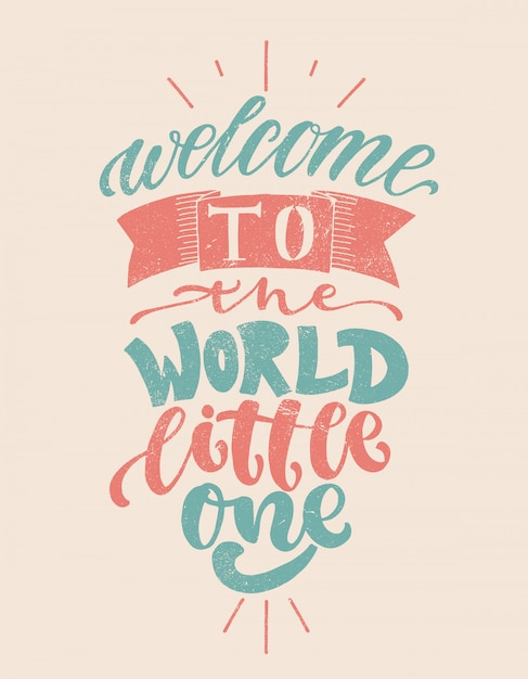 Welcome to the world, little one. hand drawn nursery lettering for card, print, baby shower, decor. Premium Vector