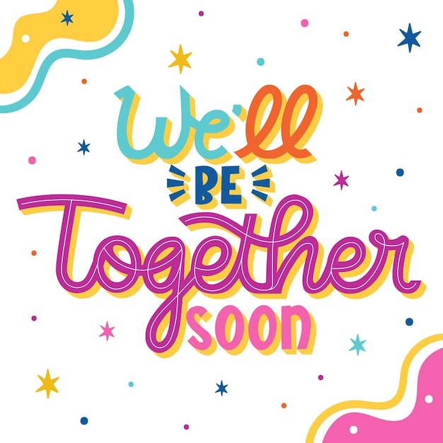 Well be together soon Free Vector