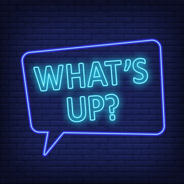 Whats up neon sign. speech bubble with text Free Vector