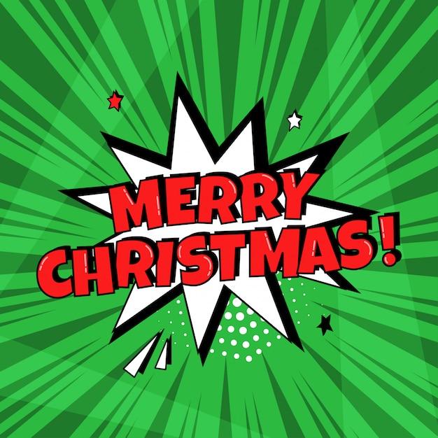 녹색 배경에 빨간색 메리 크리스마스 단어로 흰색 만화 연설 거품. 팝 아트 스타일의 만화 음향 효과, 별 및 하프 톤 도트 그림자. 프리미엄 벡터