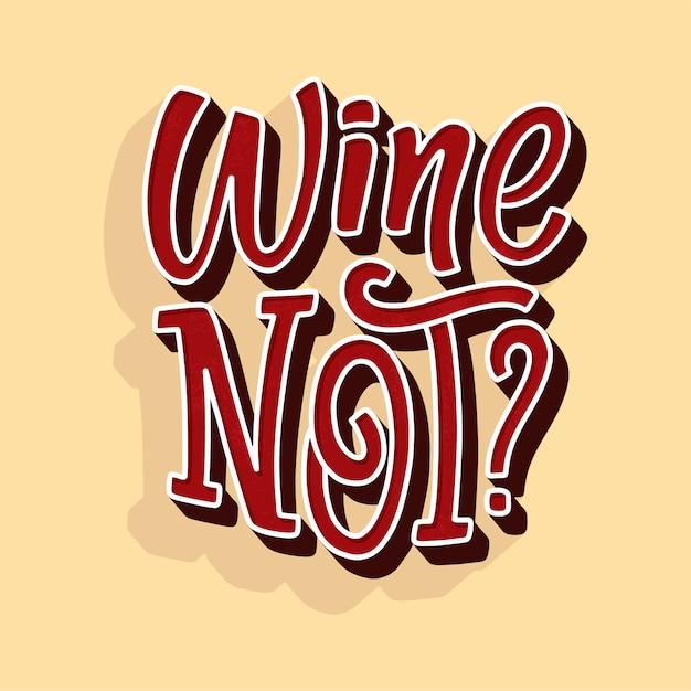 Wine not lettering composition in modern style. Premium Vector