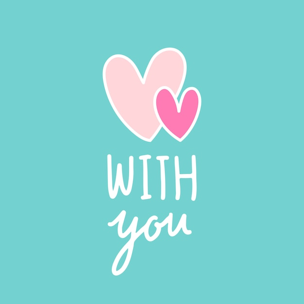 With you and two hearts vector Free Vector