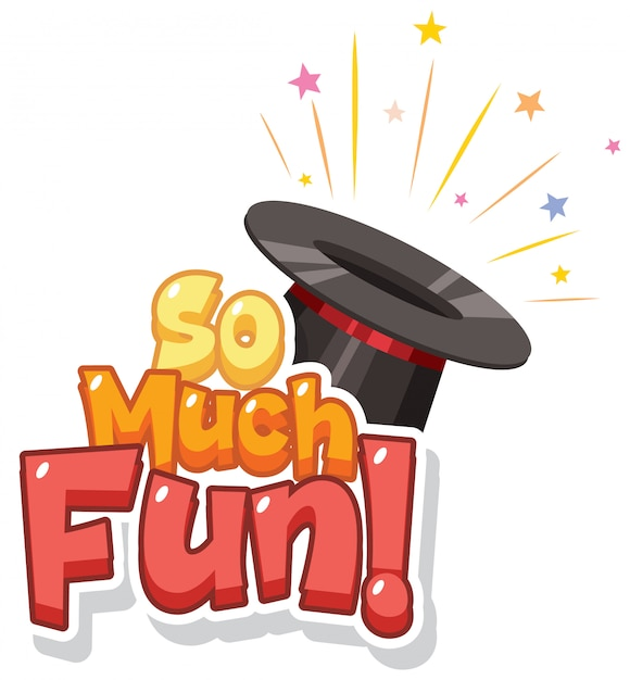 Word design for so much fun with magician hat Free Vector