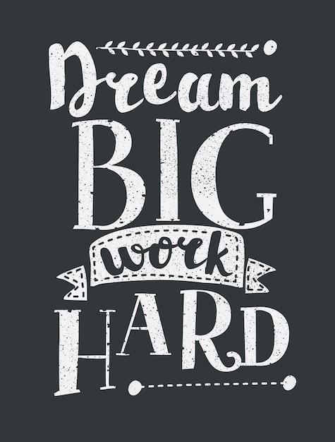 懸命に働く夢ビッグクリエイティブグランジモチベーションポスター Premiumベクター