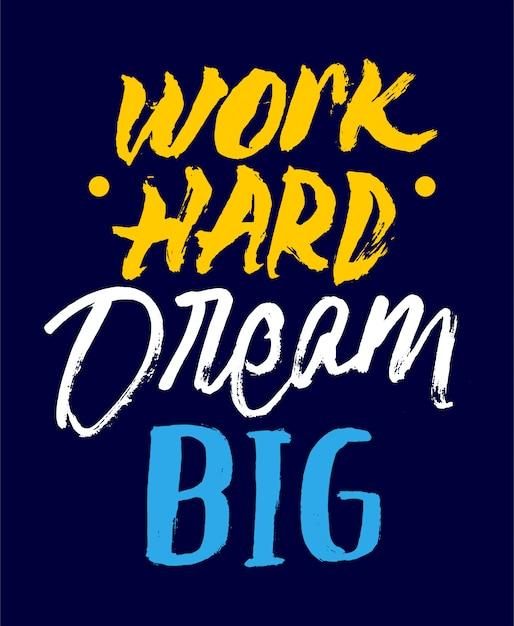 Work hard dream big motivational lettering quote Premium Vector