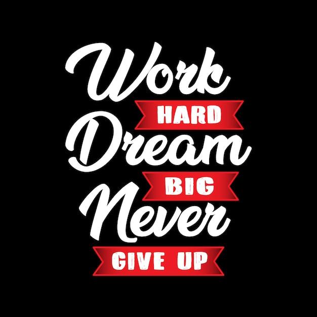 Work hard dream big Premium Vector