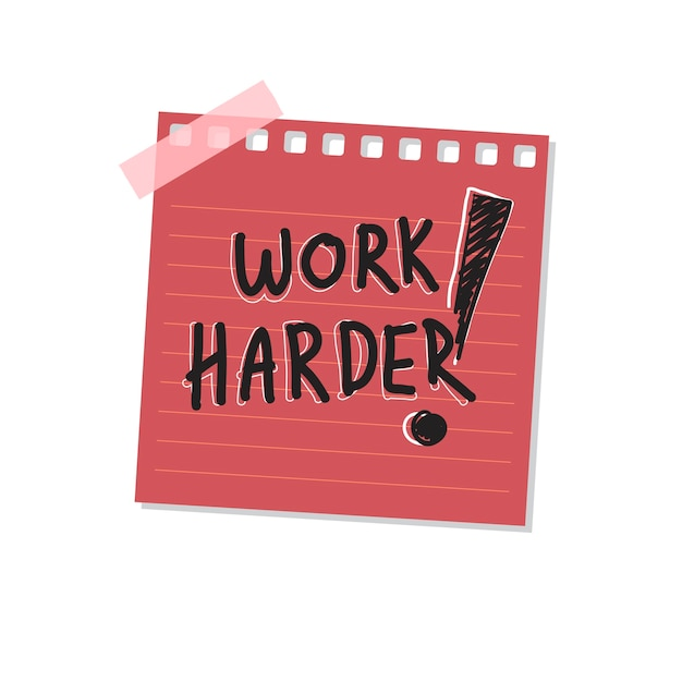 Work harder sticky note illustration Free Vector