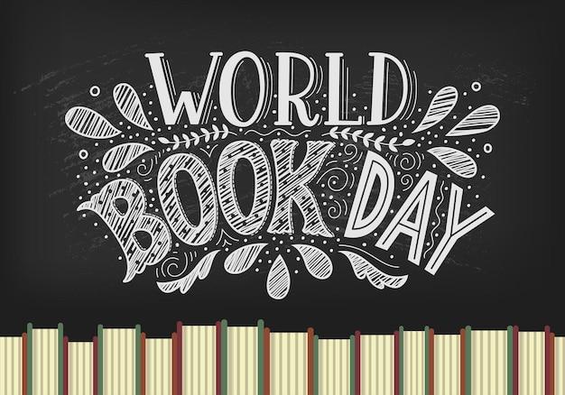 세계 책의 날. Blackbord 배경에 손으로 그린 글자와 책. 프리미엄 벡터