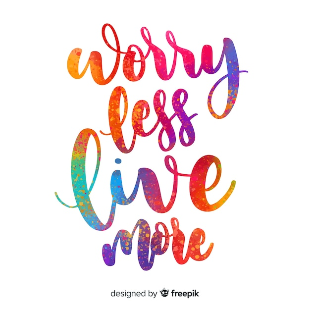 Worry less live more watercolor lettering Free Vector