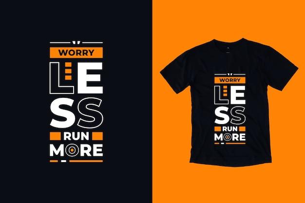 Не беспокойтесь, бегите, более современный дизайн футболки с вдохновляющими цитатами Premium векторы