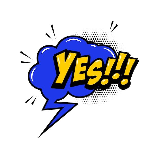 Yes!!! comic style phrase with speech bubble Premium Vector