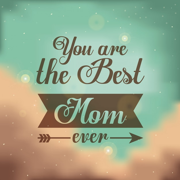 You are the best mom ever, lettering Premium Vector