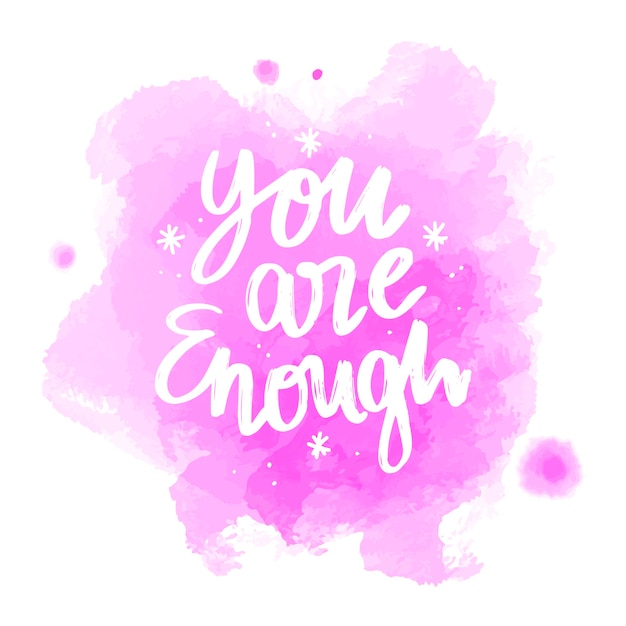 You are enough inspirational quote
