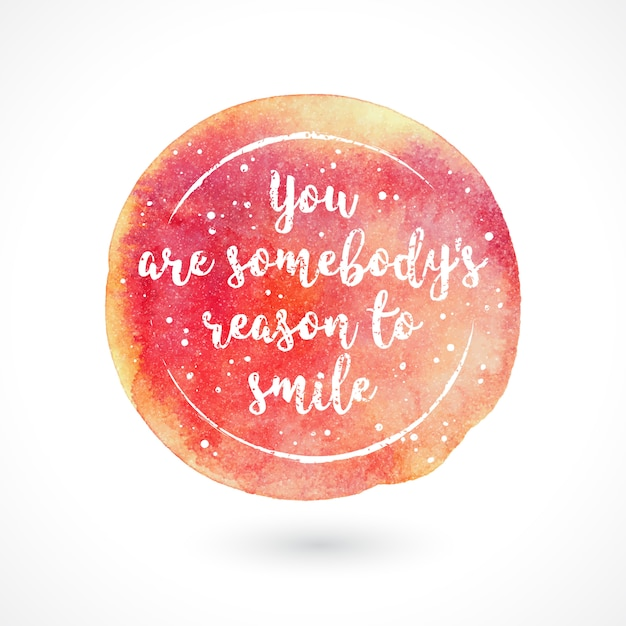 You are somebody's reason to smile Premium Vector