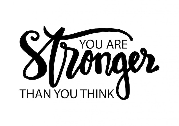 You are stronger than you think. motivational quote. Premium Vector