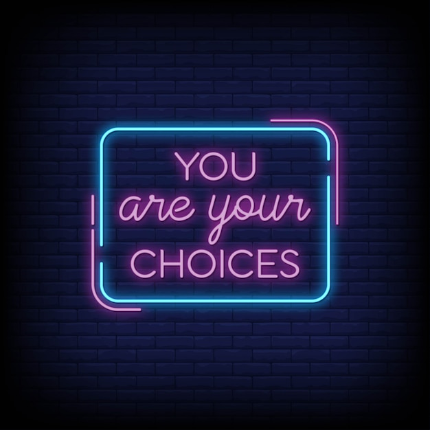 You are your choices in neon signs. modern quote inspiration and motivation in neon style Premium Vector
