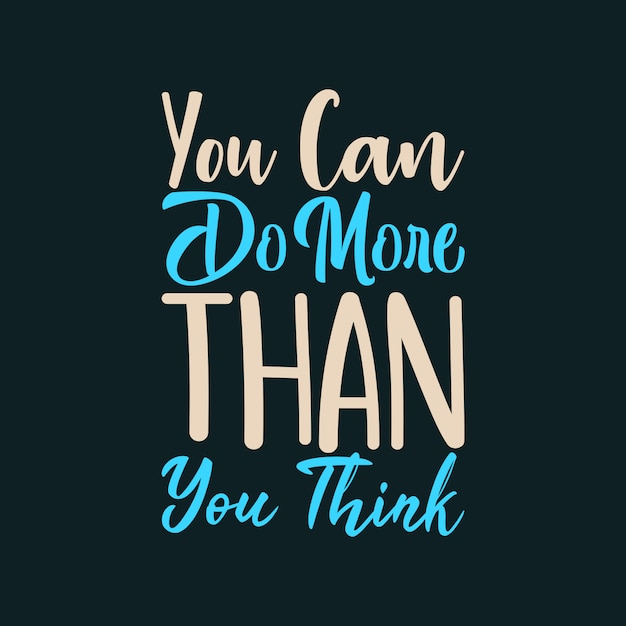 You can do more than you think Premium Vector