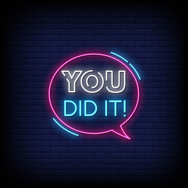 You did it neon signs style text Premium Vector