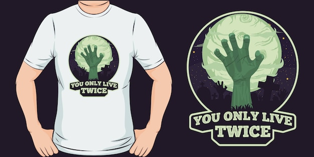 You only live twice. unique and trendy zombie t-shirt design. Premium Vector