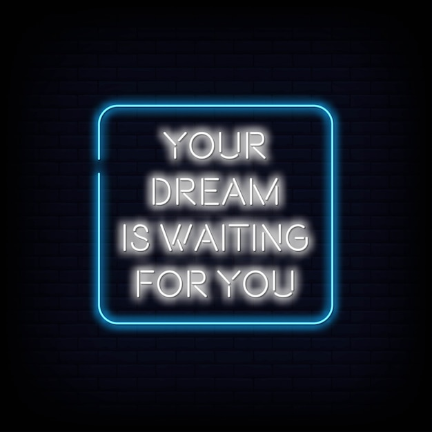 Your dream is waiting for you neon sign text vector Premium Vector