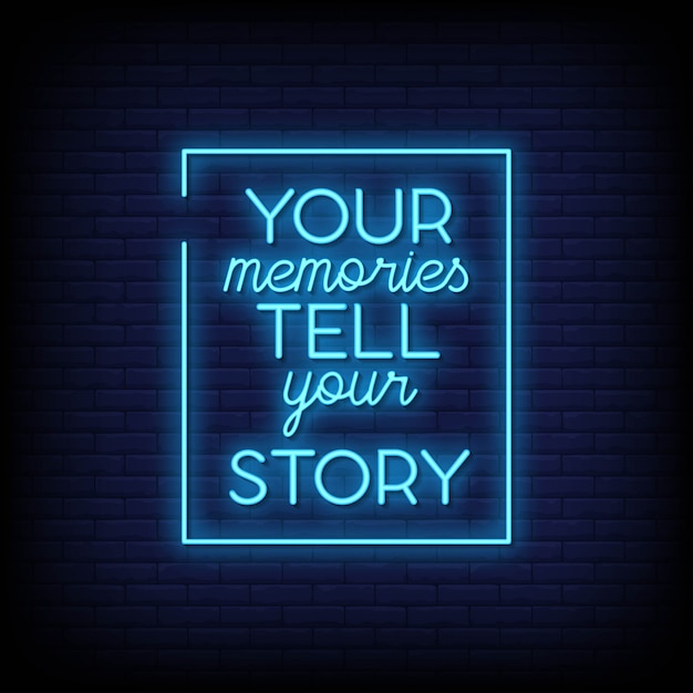 Your memories tell your story neon signs text effect style Premium Vector