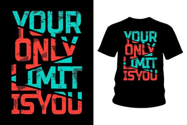 Ваш единственный предел - дизайн типографики футболки с лозунгом Premium векторы