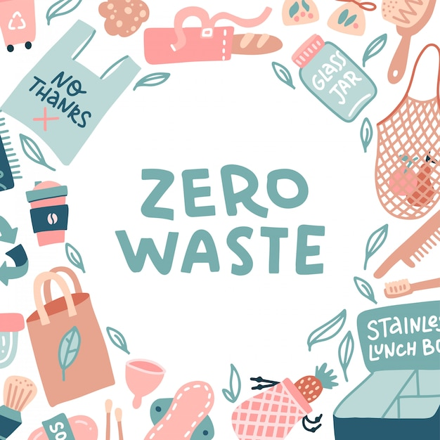 Zero waste lettering in a round frame. sustainable household items in doodle style. fame of eco friendly objects around text. recycle and no plastic bags and bottles, spoon, lunch boxes. flat vector Premium Vector