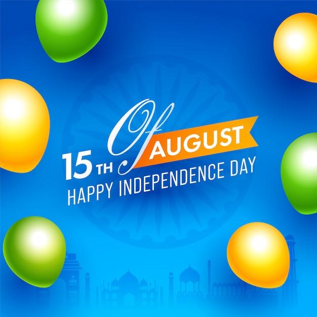 15 agosto, felice giorno dell'indipendenza testo su sfondo blu ruota ashoka decorato zafferano e palloncini lucidi verdi. Vettore Premium