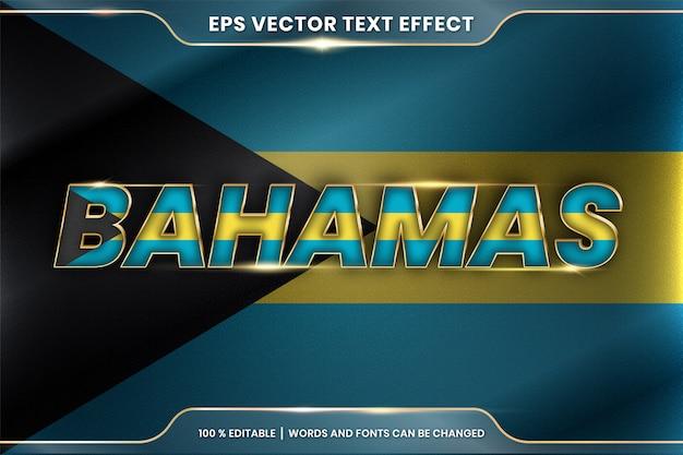 Bahamas con la sua bandiera nazionale del paese, stile effetto testo modificabile con concetto di colore oro sfumato Vettore Premium