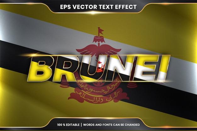 Brunei con la sua bandiera nazionale del paese, stile effetto testo modificabile con concetto di colore oro Vettore Premium