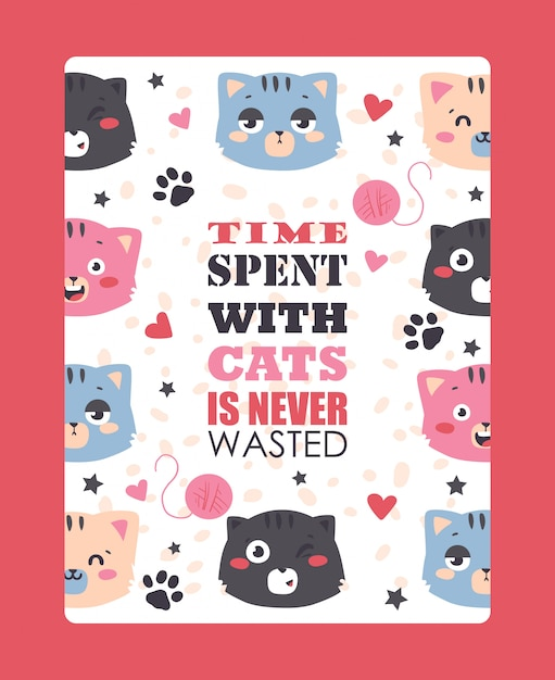 Poster divertente gatti, simpatici animali, il tempo di citazione trascorso con i gatti non è mai perso Vettore Premium