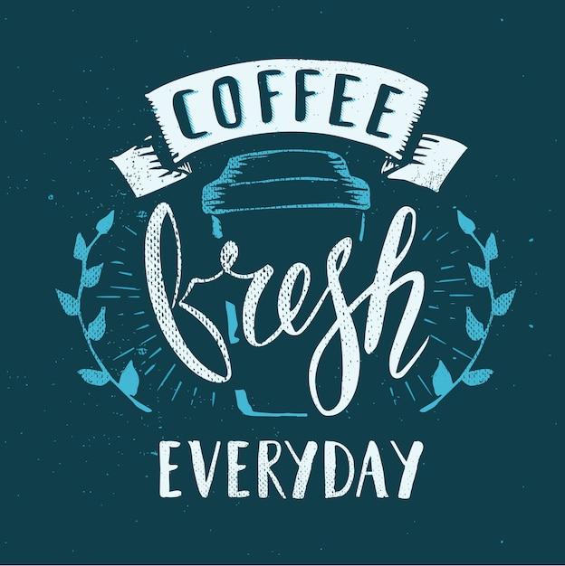 Coffee cafe fresco tutti i giorni nome fittizio modello disegnato a mano calligrafia penna pennello vettore Vettore Premium