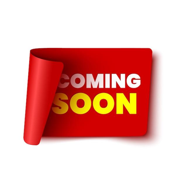 Prossimamente banner su sfondo bianco. fiocco rosso. rotolo di carta. etichetta. illustrazione. Vettore Premium