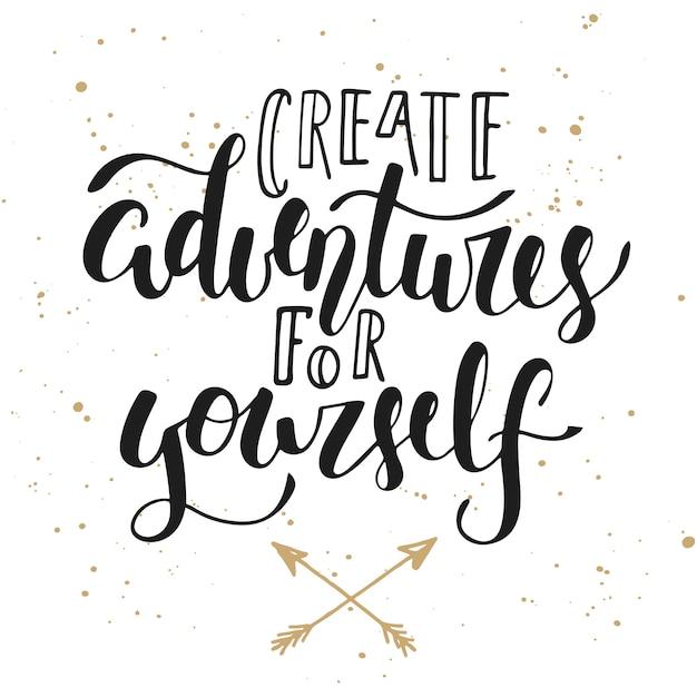 Crea avventure per te stesso, calligrafia moderna Vettore Premium
