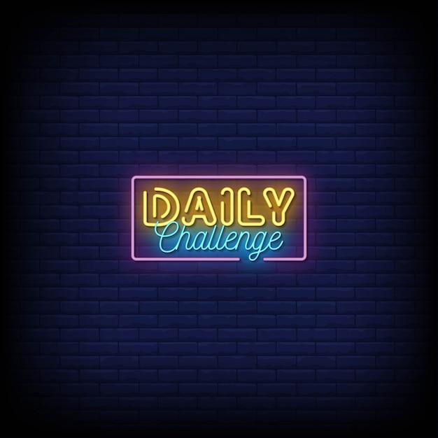 Testo in stile insegne al neon sfida quotidiana Vettore Premium