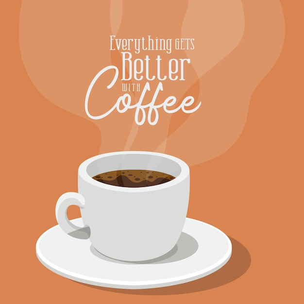 Tutto migliora con il design del caffè e della tazza del tema della colazione e delle bevande con caffeina. Vettore Premium