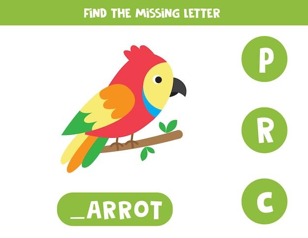 Trova la lettera mancante nella parola pappagallo. gioco di ortografia per bambini. Vettore Premium