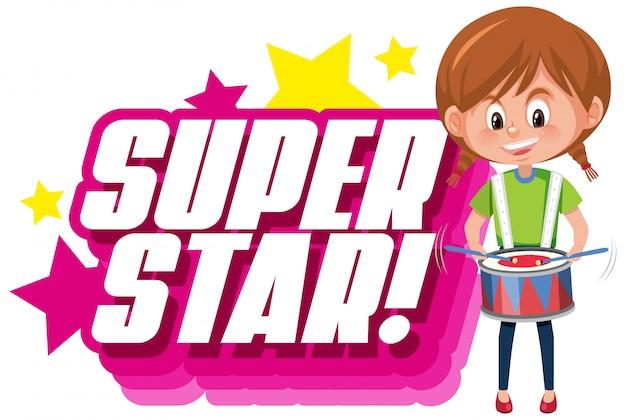 Design dei caratteri per la parola superstar con la ragazza che gioca tamburo Vettore Premium
