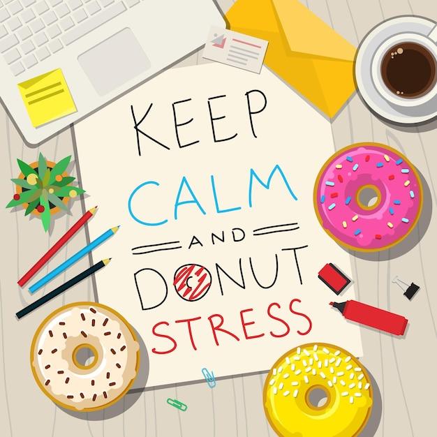 Frasi divertenti sullo stress. testo disegnato a mano sul tavolo con ciambelle. mantieni la calma e stressati dalle ciambelle. Vettore Premium