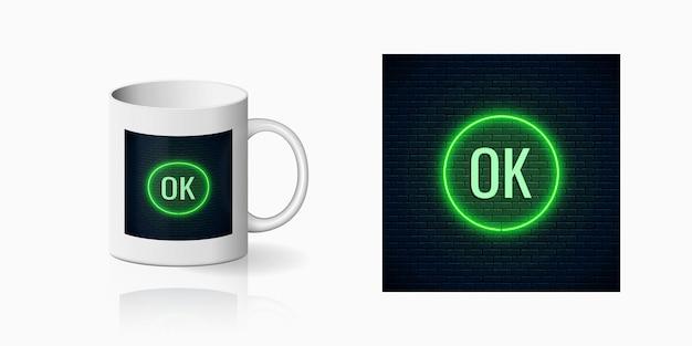 Bagliore neon stampa pulsante ok per il design della tazza. Vettore Premium