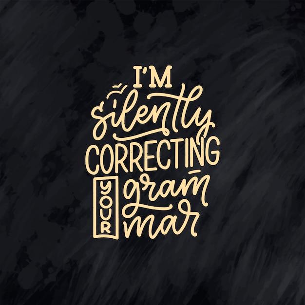 Disegnata a mano composizione scritta sulla grammatica. slogan divertente. citazione di calligrafia. Vettore Premium