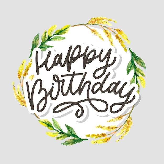 Testo dell'illustrazione dei fiori di slogan di calligrafia dell'iscrizione di buon compleanno Vettore Premium