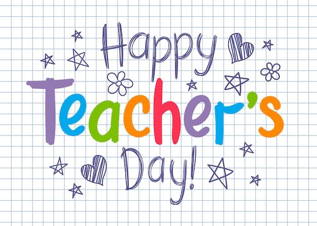 Happy teachers day sul foglio di quaderno a quadretti in stile abbozzato con stelle e cuori disegnati a mano. Vettore Premium