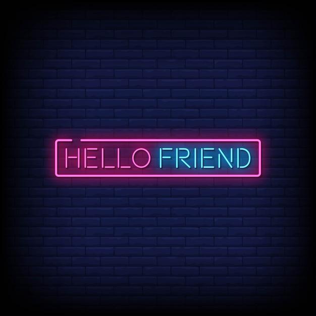 Ciao amico neon insegne stile testo Vettore Premium