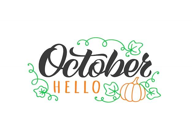 Ciao biglietto di auguri disegnato a mano ottobre con zucca e foglie di doodle. inspirational citazione d'autunno. Vettore Premium