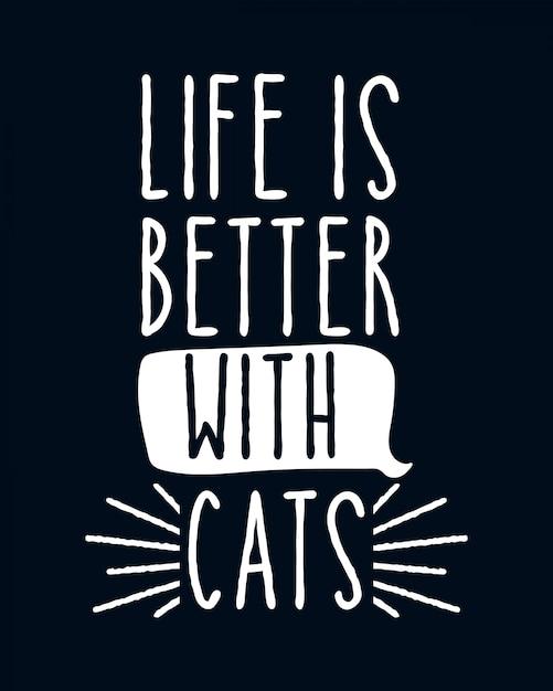 La vita è migliore con i gatti. lettering tipografico disegnato a mano. Vettore Premium
